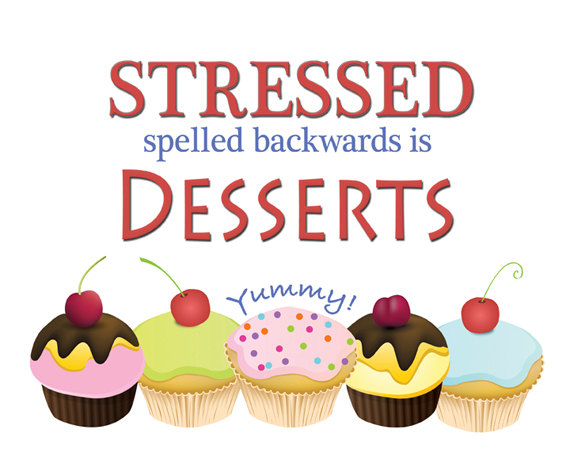 Wonder that when we are stressed we sometimes go for extra desserts